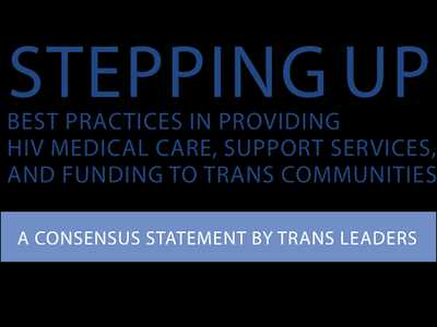 AIDS United Releases Consensus Statement for Providing Trans-Affirming HIV Medical Care, Support Services and Funding
