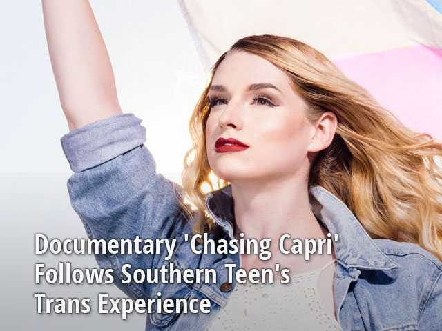 Documentary 'Chasing Capri' Follows Southern Teen's Trans Experience