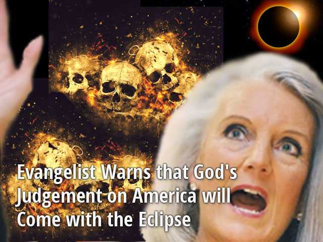 Evangelist Warns that God's Judgment on America will Come with the Eclipse