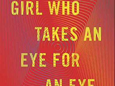 Review :: The Girl Who Takes an Eye for an Eye