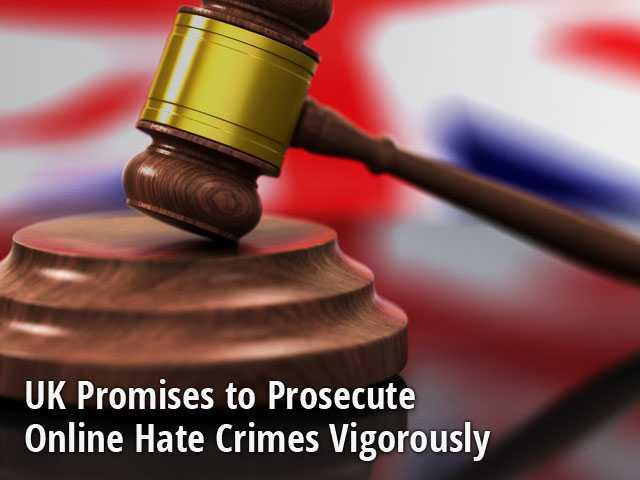 UK Promises to Prosecute Online Hate Crimes Vigorously