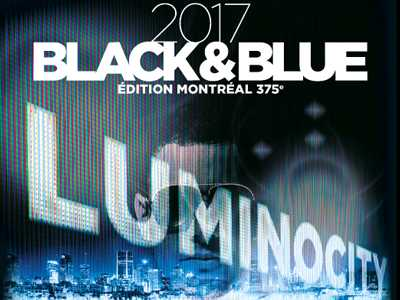 Black & Blue 2017 - LUMINOCITY: A Montreal 375th Special Edition!