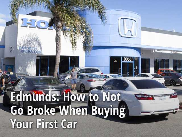 Edmunds: How to Not Go Broke When Buying Your First Car