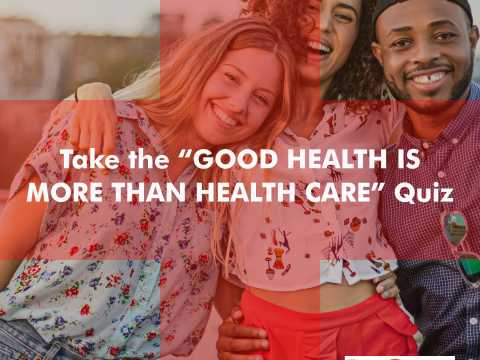 People Living with HIV: Take the 'Good Health Is More Than Health Care' Quiz!