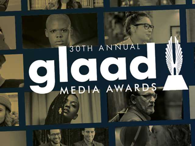 GLAAD Announces Nominees for 30th Annual Media Awards