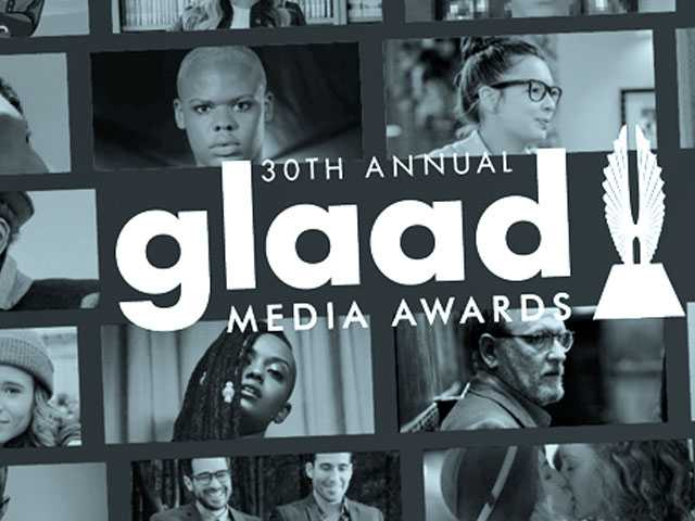 Full List of Nominees for the 30th Annual GLAAD Media Awards