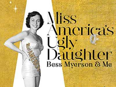 Darkly Comic 'Miss America's Ugly Daughter' Re-Opens Feb. 8 at Greenway Court Theatre