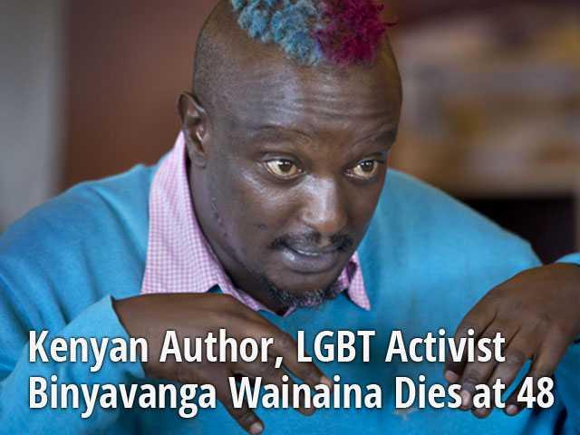 Kenyan Author, LGBT Activist Binyavanga Wainaina Dies at 48