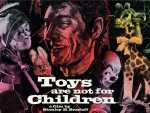 Review :: Toys Are Not For Children