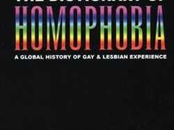 The Dictionary Of Homophobia - A Global History of Gay & Lesbian Experience