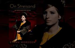 Dishing Barbra: Ethan Mordden's 'On Streisand'