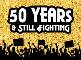 50 Years and Still Fighting